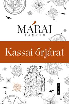 MÁRAI SÁNDOR - Kassai őrjárat