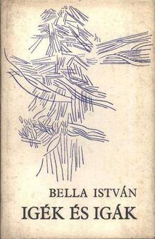 Bella István - Igék és igák [antikvár]