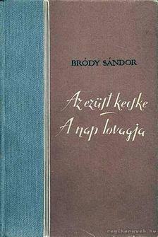 Bródy Sándor - Az ezüst kecske - A nap lovagja [antikvár]