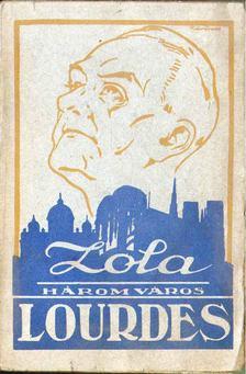 Emil Zola - Három város - Lourdes [antikvár]