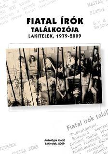 TÓTH ERZSÉBET,  AGÓCS SÁNDOR - Fiatal írók találozója - Lakitelek 1979-2009 [antikvár]