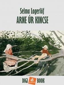 Selma Lagerlöf - Arne úr kincse [eKönyv: epub, mobi]