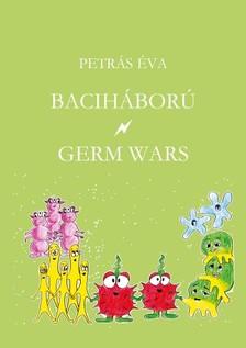 Petrás Éva - Baciháború - Germ Wars [eKönyv: epub, mobi]