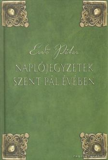 Erdő Péter - Naplójegyzetek Szent Pál évében [antikvár]