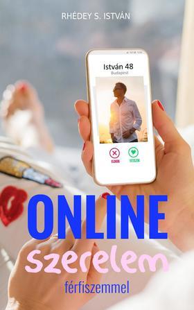 Rhédey S. István - Online szerelem férfiszemmel