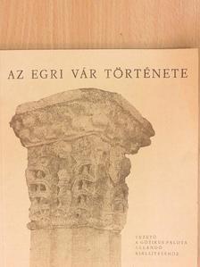 Kozák Károly - Az egri vár története [antikvár]