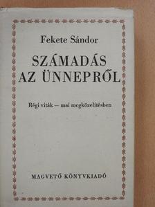 Fekete Sándor - Számadás az ünnepről [antikvár]