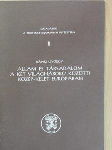 Ránki György - Állam és társadalom a két világháború közötti Közép-Kelet-Európában [antikvár]