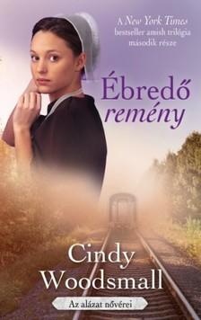Cindy Woodsmall - Ébredő remény [eKönyv: epub, mobi]