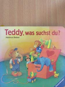 Rosemarie Künzler-Behncke - Teddy, was suchst du? [antikvár]