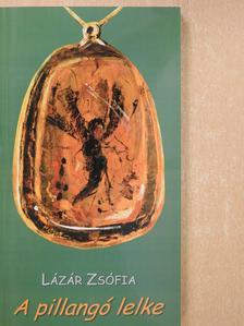 Lázár Zsófia - A pillangó lelke (dedikált példány) [antikvár]
