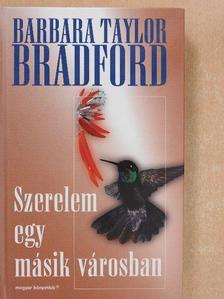 Barbara Taylor Bradford - Szerelem egy másik városban [antikvár]