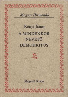 Kónyi János - A mindenkor nevető Demokritus [antikvár]