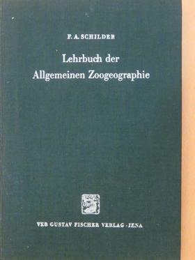 F. A. Schilder - Lehrbuch der Allgemeinen Zoogeographie [antikvár]