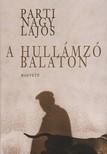 Parti Nagy Lajos - A hullámzó Balaton [eKönyv: pdf, epub, mobi]