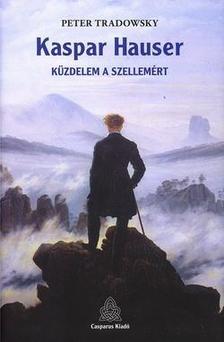 TRADOWSKY, PETER - Kaspar Hauser