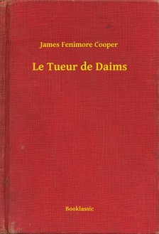 James Fenimore Cooper - Le Tueur de Daims [eKönyv: epub, mobi]