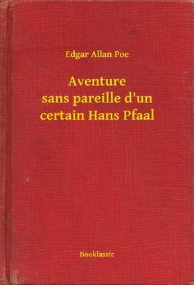 Edgar Allan Poe - Aventure sans pareille d un certain Hans Pfaal [eKönyv: epub, mobi]
