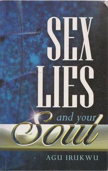 Irukwu, Agu - Sex Lies and Your Soul [antikvár]