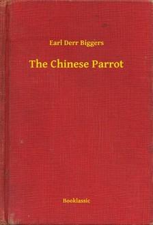 Biggers Earl Derr - The Chinese Parrot [eKönyv: epub, mobi]