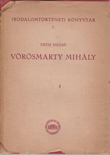 Tóth Dezső - Vörösmarty Mihály [antikvár]