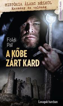 FÖLDI PÁL - A kőbe zárt kard - Lovagok harcban