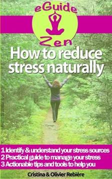 Olivier Rebiere Cristina Rebiere, - How to reduce stress naturally [eKönyv: epub, mobi]