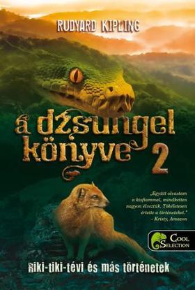Rudyard Kipling - A dzsungel könyve 2. Riki-tiki-tévi és más történetek