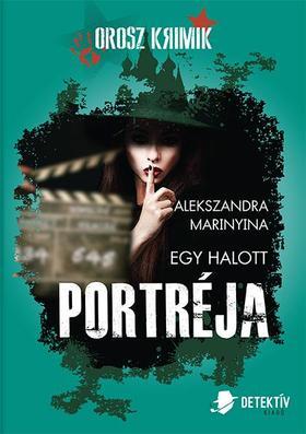 Alekszandra Marinyina - Egy halott portréja