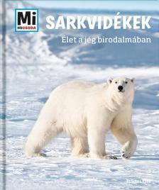 Manfred Baur - Mi MICSODA - Sarkvidékek - Élet a jég birodalmában