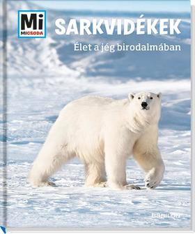 Manfred Baur - Sarkvidékek - Élet a jég birodalmában