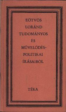 Bodó Barna - Eötvös Loránd tudományos és művelődéspolitikai írásaiból [antikvár]