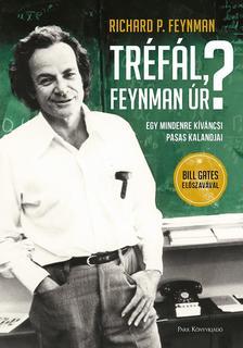 """Richard P. Feynman - """"Tréfál, Feynman úr?"""" - Egy mindenre kíváncsi pasas kalandjai"""