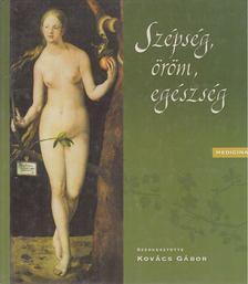 Kovács Gábor - Szépség, öröm, egészség [antikvár]