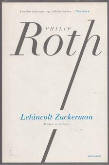 Philip Roth - Leláncolt Zuckerman [antikvár]