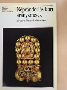 Garam Éva - Népvándorlás kori aranykincsek a Magyar Nemzeti Múzeumban [antikvár]