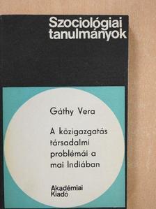 Gáthy Vera - A közigazgatás társadalmi problémái a mai Indiában [antikvár]
