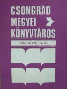 Barátné Hajdú Ágnes - Csongrád megyei könyvtáros 1984/1-2. [antikvár]