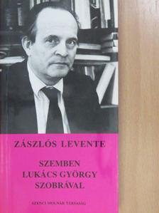 Zászlós Levente - Szemben Lukács György szobrával (dedikált példány) [antikvár]