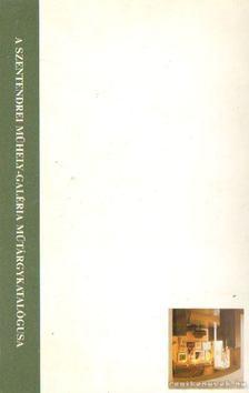 Balogh László - A Szentendrei Műhely-Galéria műtárgykatalógusa 2000. [antikvár]
