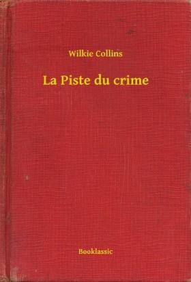 Wilkie Collins - La Piste du crime [eKönyv: epub, mobi]