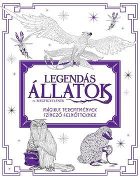J. K. Rowling - Legendás állatok és megfigyelésük - Mágikus teremtmények - színező felnőtteknek