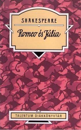 Shakespeare - Rómeó és Júlia - Talentum Diákkönyvtár
