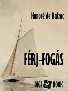 Honoré de Balzac - Férj-fogás [eKönyv: epub, mobi]