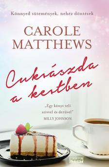 Carole Matthews - Cukrászda a kertben