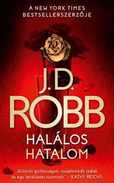 J. D. Robb - Halálos hatalom