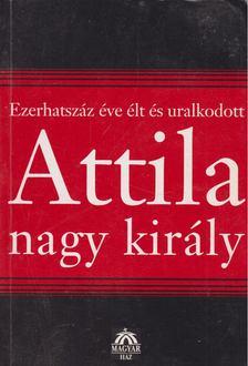 Bognár József - Attila nagy király [antikvár]