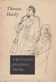 Thomas Hardy - A weydoni asszonyvásár [antikvár]