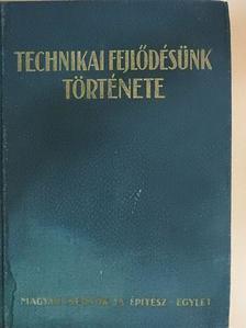 Antalffy Andor - Technikai fejlődésünk története 1867-1927 [antikvár]
