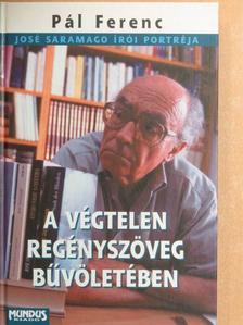 Pál Ferenc - A végtelen regényszöveg bűvöletében [antikvár]